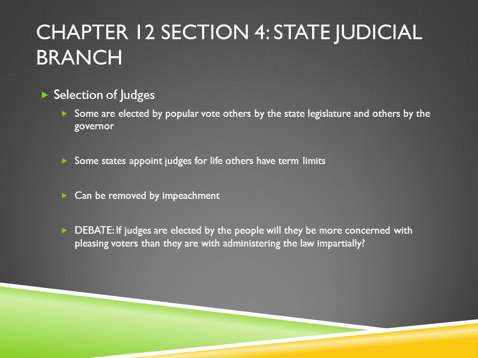 Chapter 12 Section 4: state judicial branch