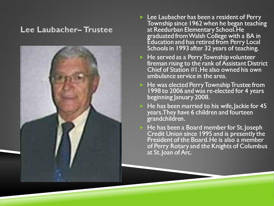 Lee Laubacher– Trustee