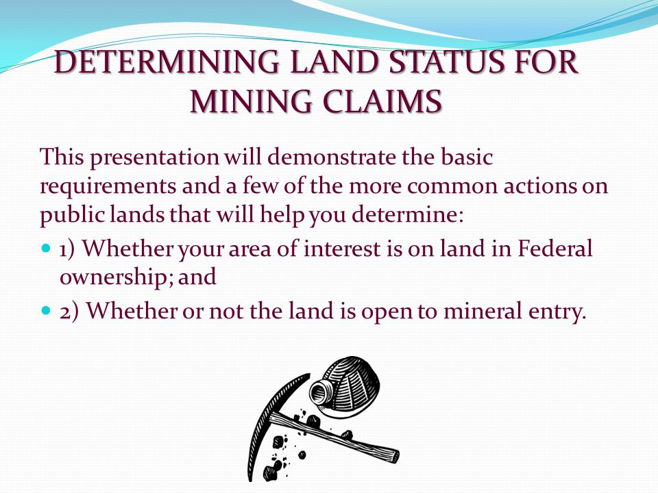 DETERMINING LAND STATUS FOR MINING CLAIMS