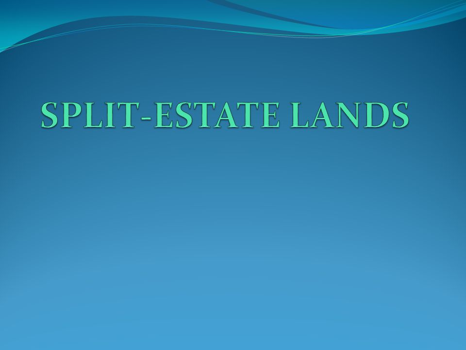 SPLIT-ESTATE LANDS Some lands have been sold to private parties with the minerals reserved to the United States.