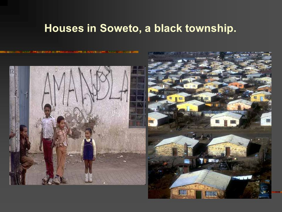 Houses in Soweto, a black township.
