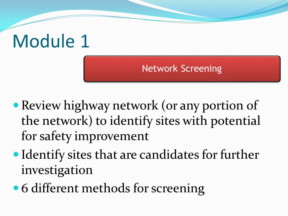 Module 1 Network Screening. Network Screening.
