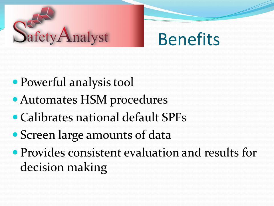Benefits Powerful analysis tool Automates HSM procedures