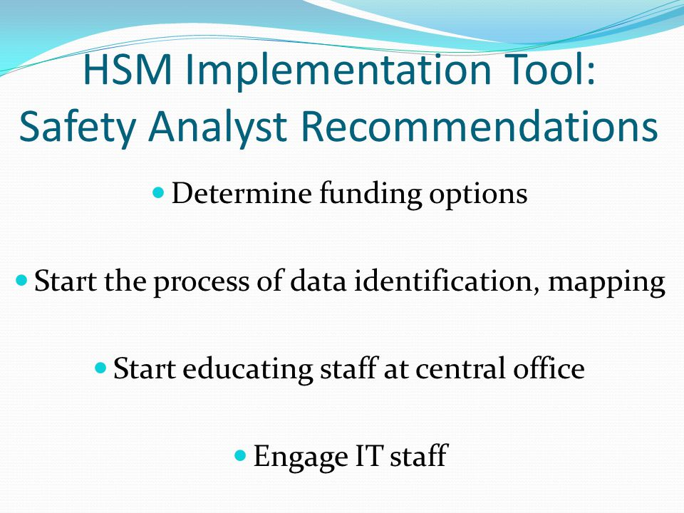 HSM Implementation Tool: Safety Analyst Recommendations