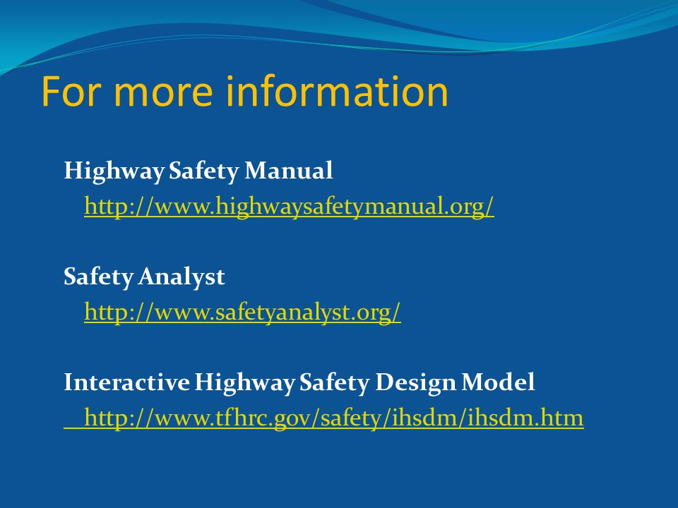 For more information Highway Safety Manual