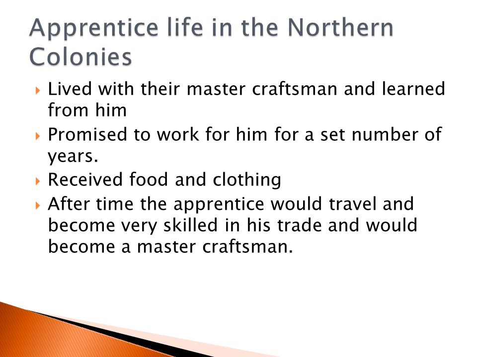 Apprentice life in the Northern Colonies