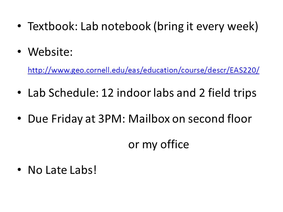 Textbook: Lab notebook (bring it every week)