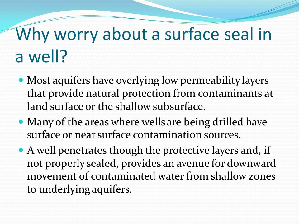 Why worry about a surface seal in a well