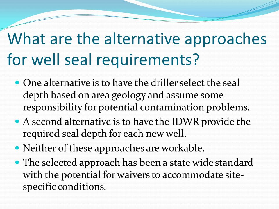 What are the alternative approaches for well seal requirements