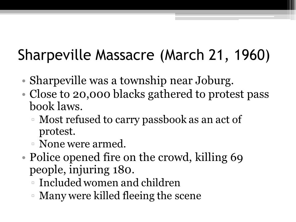 Sharpeville Massacre (March 21, 1960)