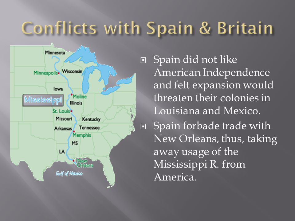 Conflicts with Spain & Britain