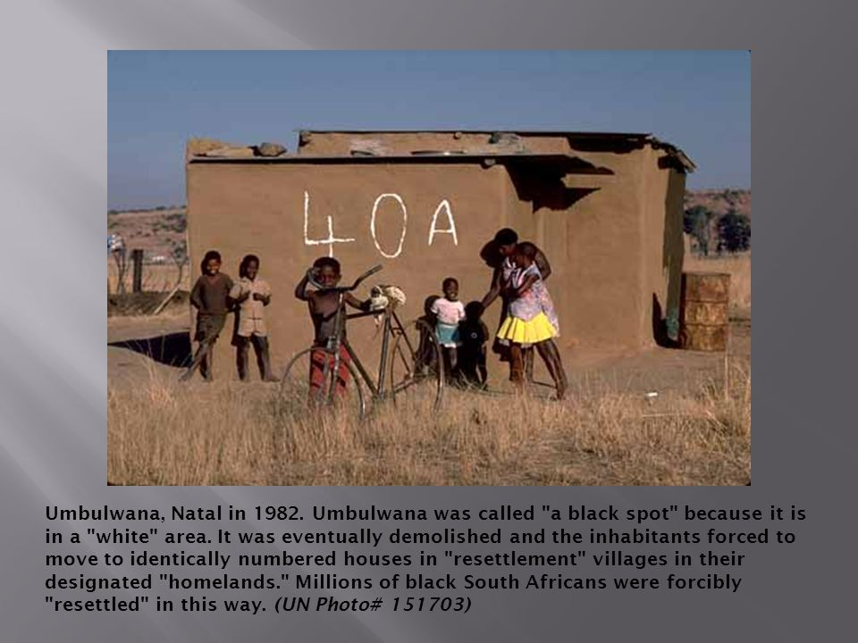 Umbulwana, Natal in 1982. Umbulwana was called a black spot because it is in a white area.