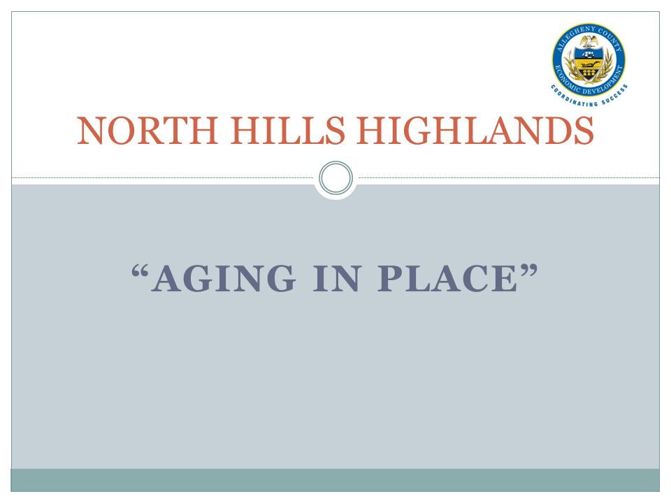 NORTH HILLS HIGHLANDS Aging in Place