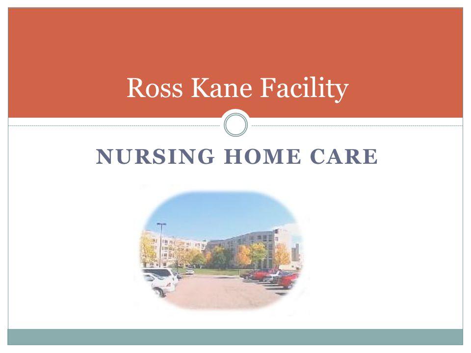 Ross Kane Facility Nursing Home Care