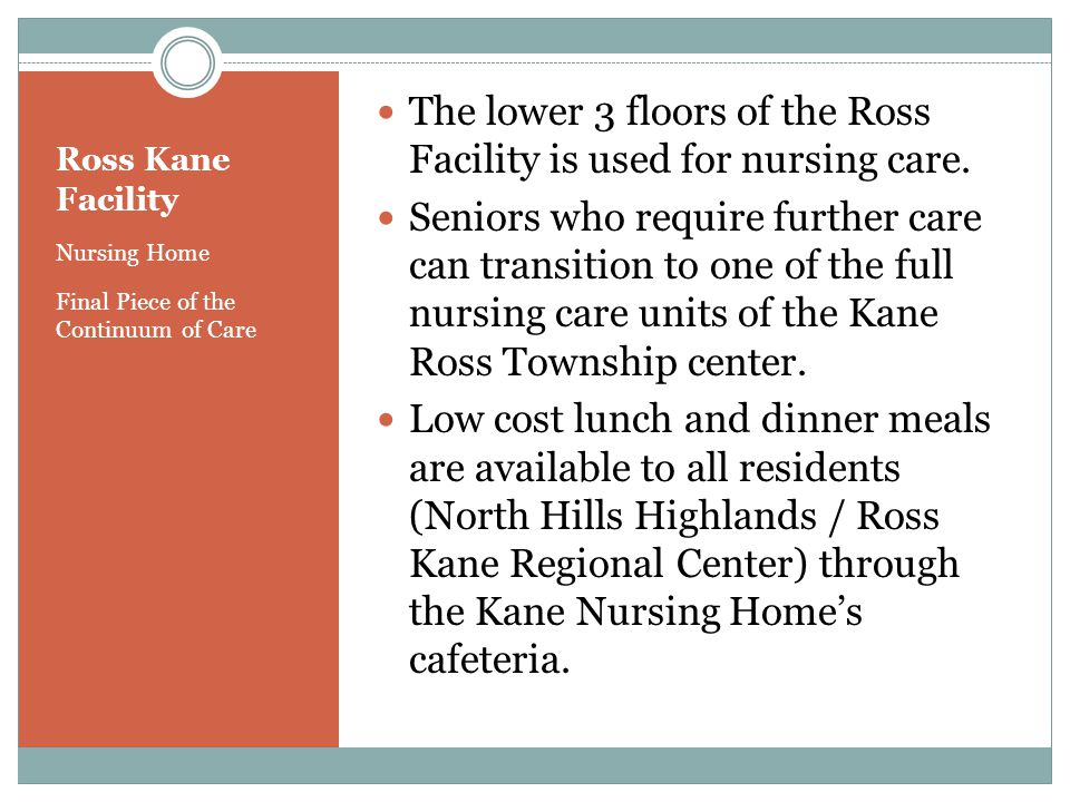 The lower 3 floors of the Ross Facility is used for nursing care.
