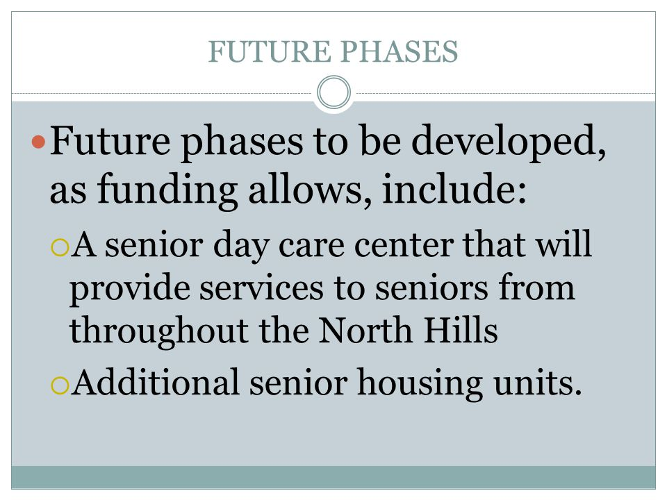 Future phases to be developed, as funding allows, include: