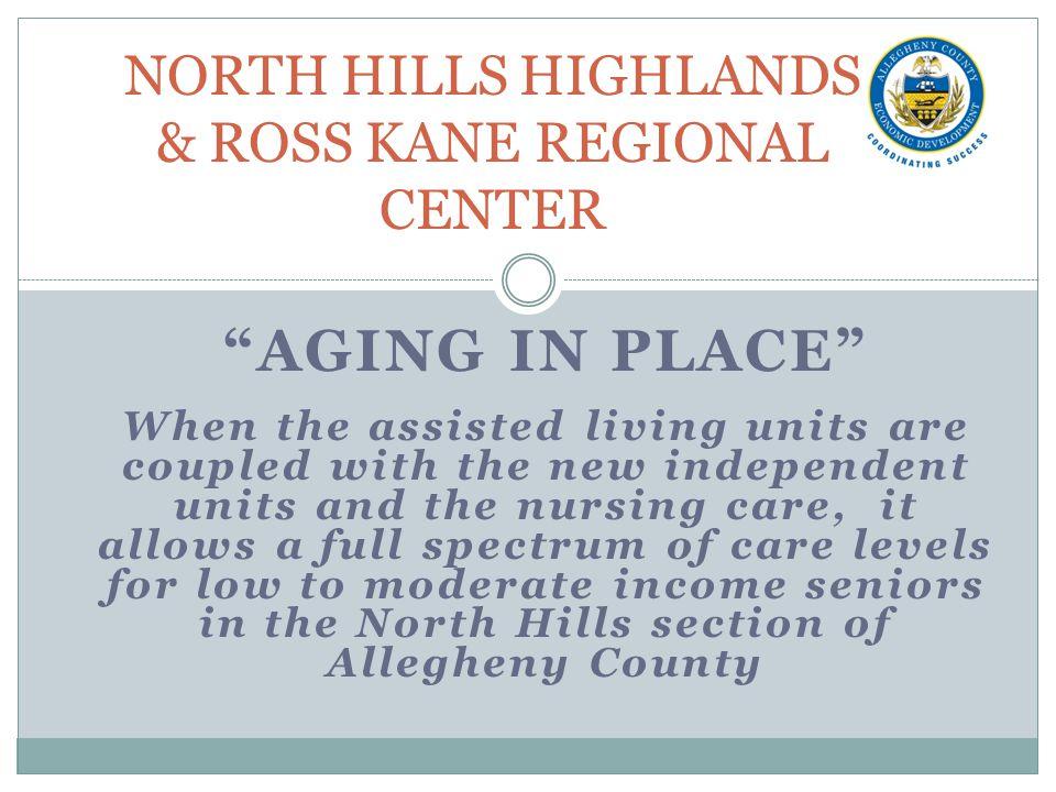 NORTH HILLS HIGHLANDS & ROSS KANE REGIONAL CENTER