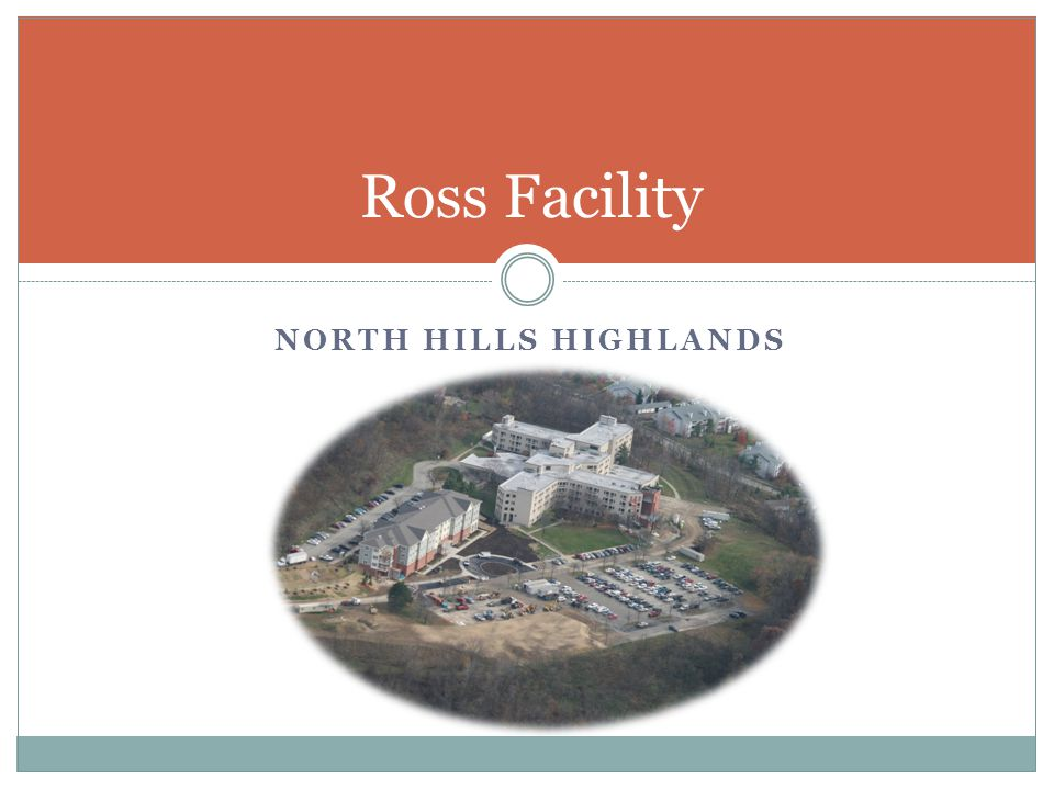 Ross Facility North Hills Highlands