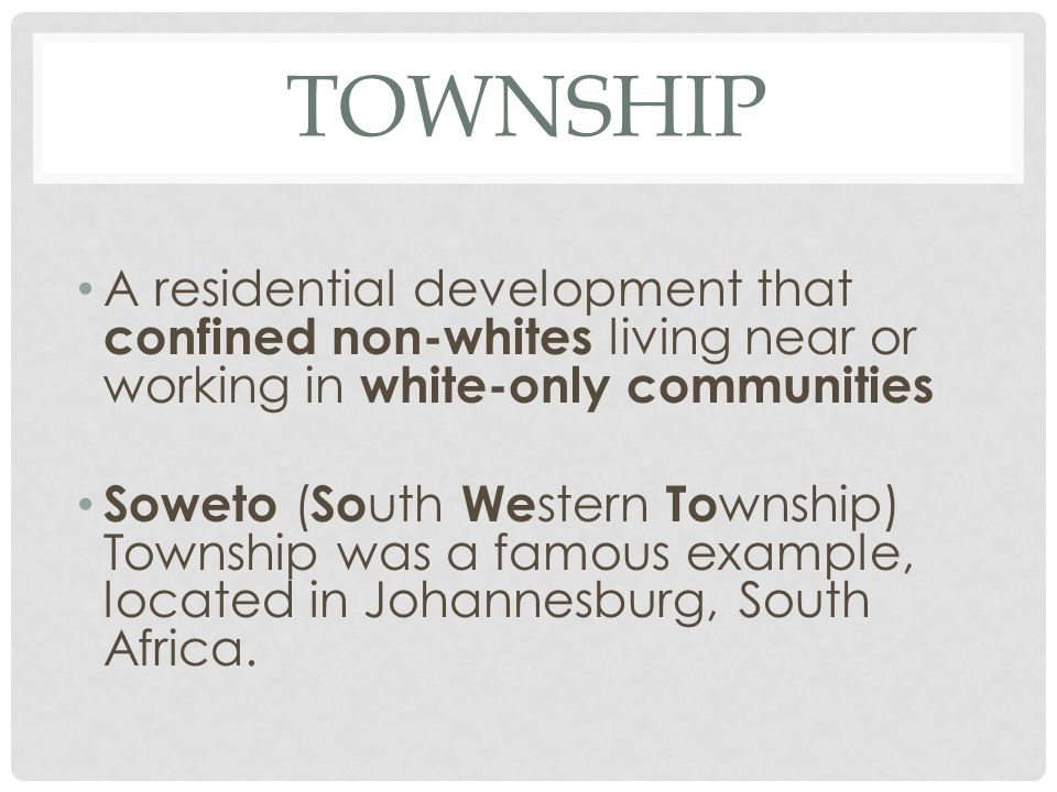 township A residential development that confined non-whites living near or working in white-only communities.