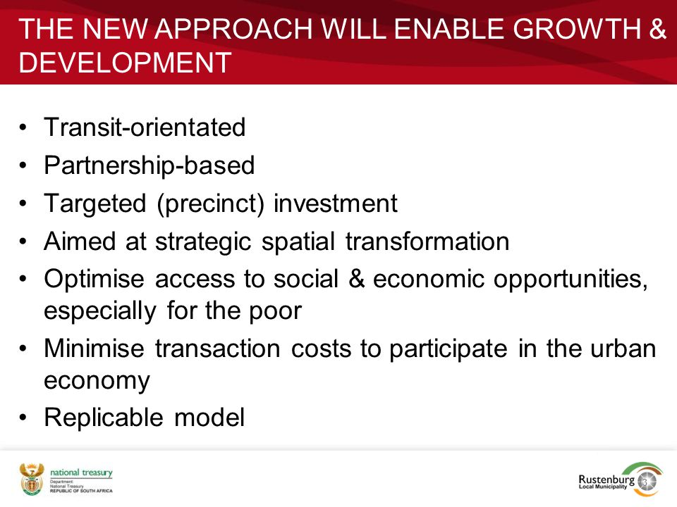 THE NEW APPROACH WILL ENABLE GROWTH & DEVELOPMENT