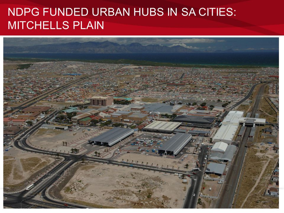 NDPG FUNDED URBAN HUBS IN SA CITIES: