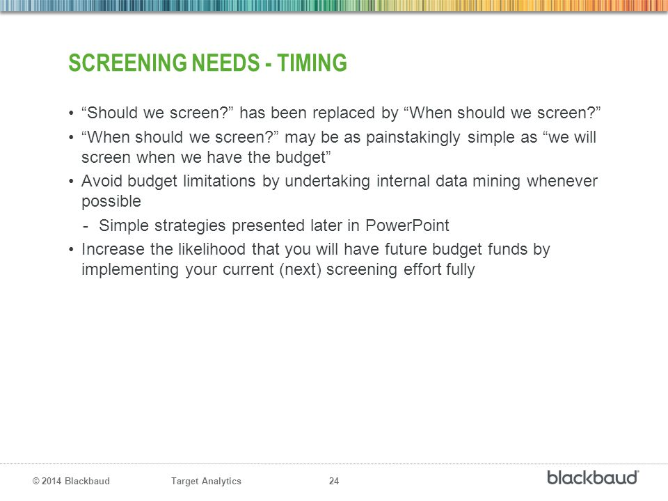 Screening Needs - Timing