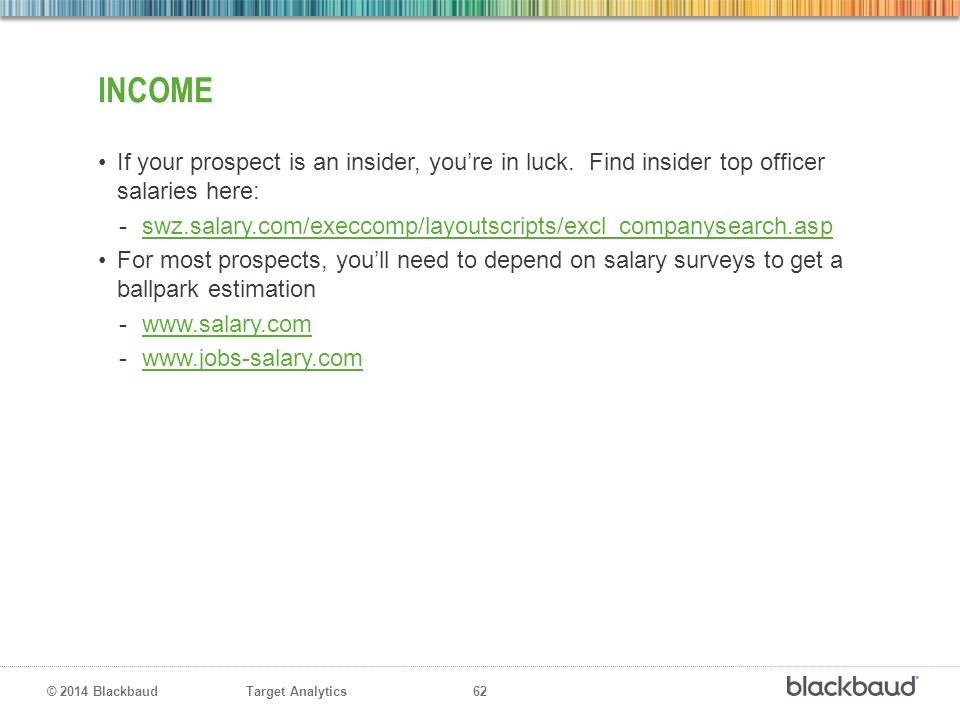 Income If your prospect is an insider, you're in luck. Find insider top officer salaries here: