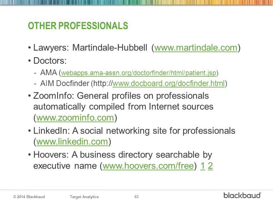 Other professionals Lawyers: Martindale-Hubbell (www.martindale.com)