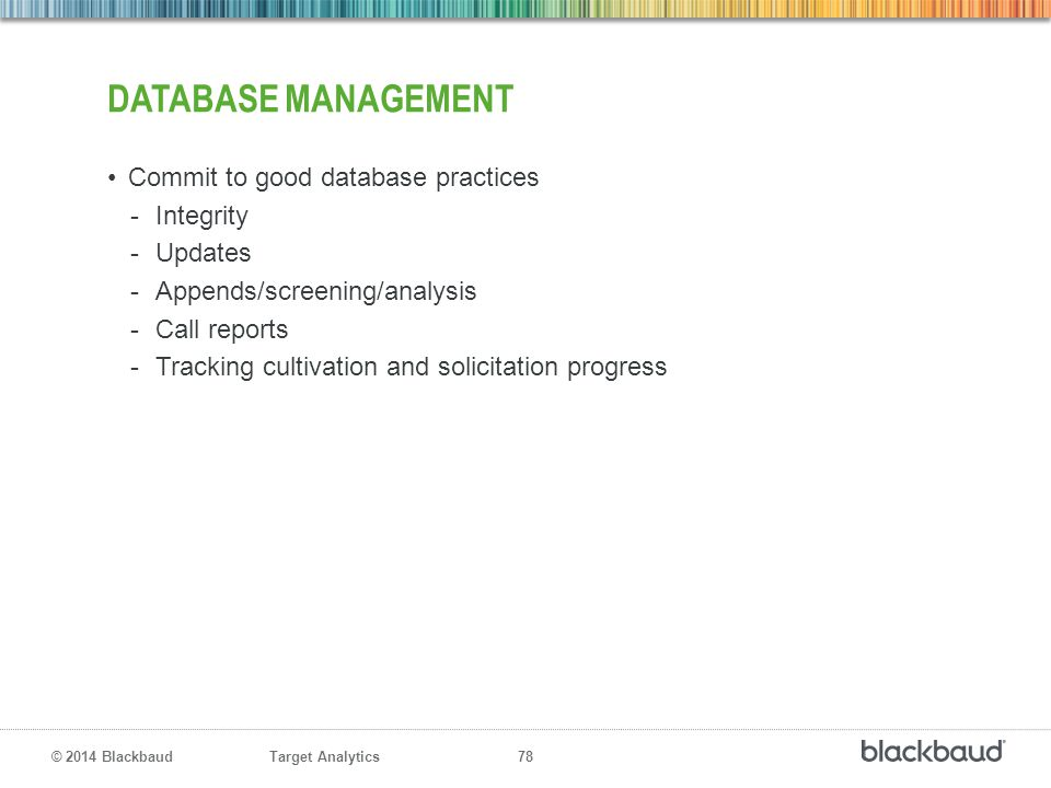Database Management Commit to good database practices Integrity