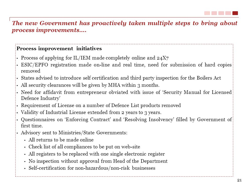 The new Government has proactively taken multiple steps to bring about process improvements….