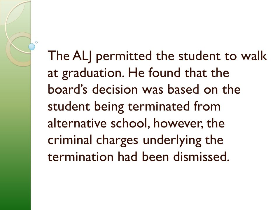The ALJ permitted the student to walk at graduation