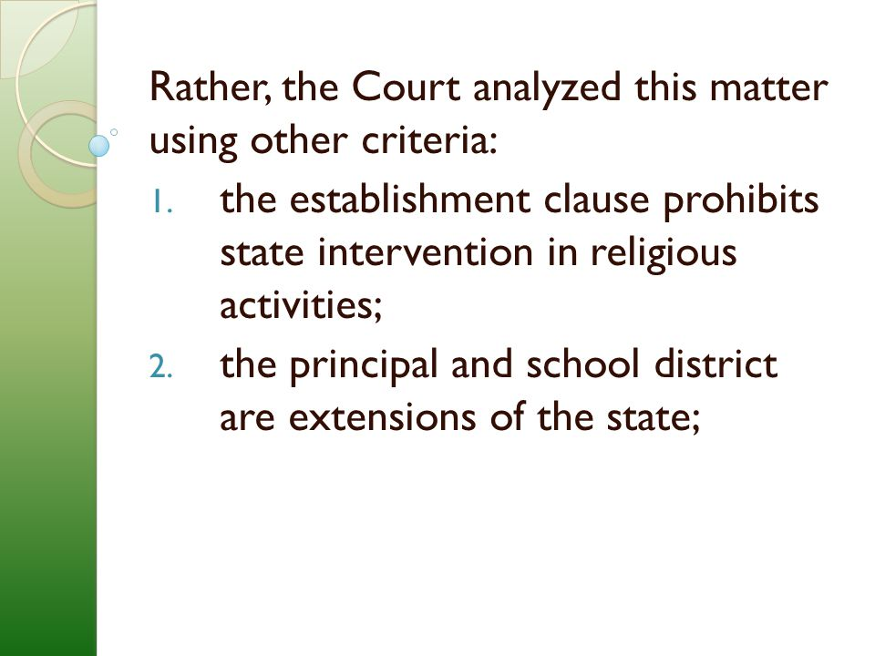 Rather, the Court analyzed this matter using other criteria: