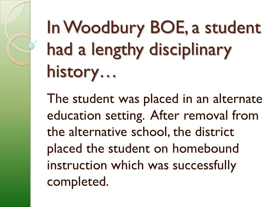 In Woodbury BOE, a student had a lengthy disciplinary history…