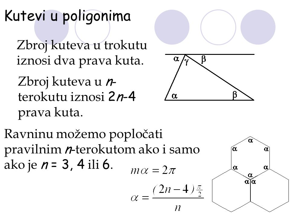 Kutevi u poligonima Zbroj kuteva u trokutu iznosi dva prava kuta.