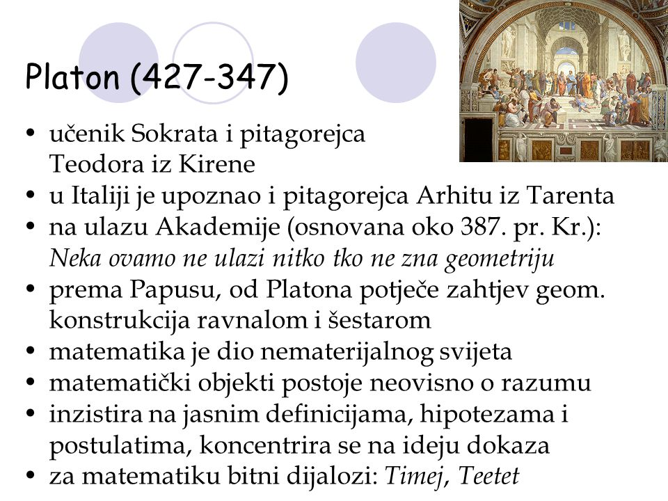 Platon (427-347) učenik Sokrata i pitagorejca Teodora iz Kirene