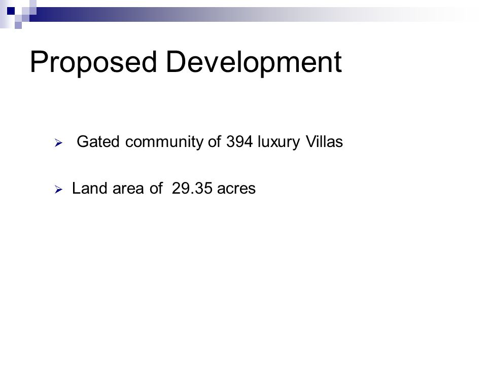 Proposed Development Gated community of 394 luxury Villas
