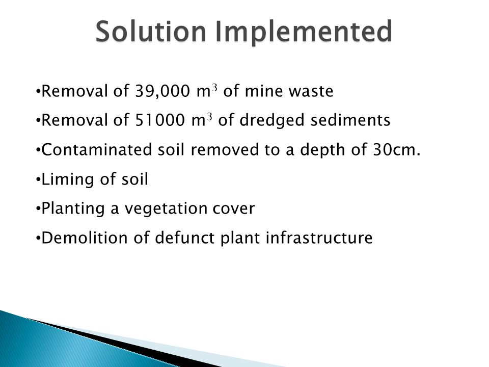 Solution Implemented Removal of 39,000 m3 of mine waste