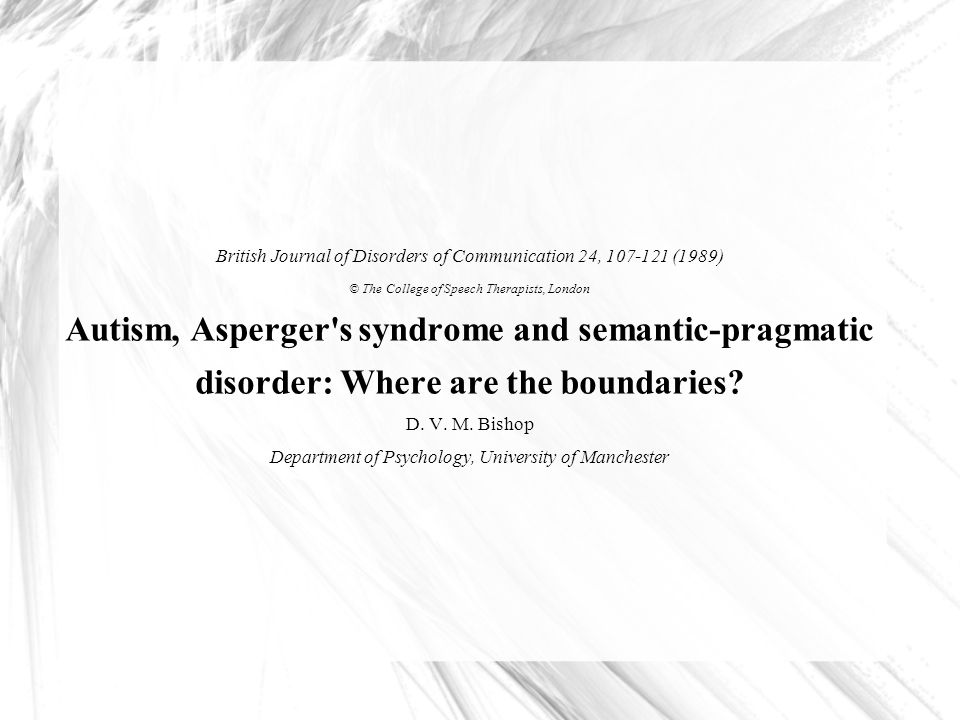 Autism, Asperger s syndrome and semantic-pragmatic