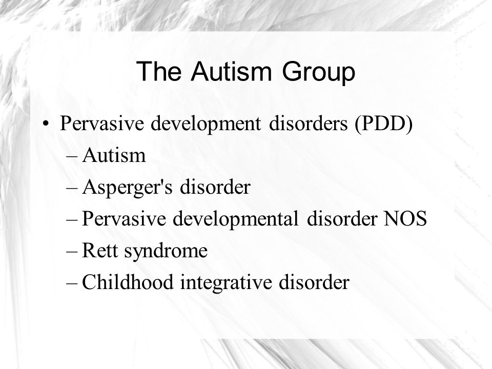The Autism Group Pervasive development disorders (PDD) Autism