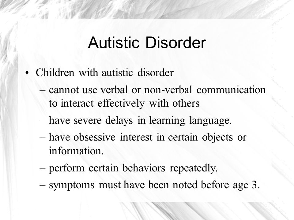 Autistic Disorder Children with autistic disorder