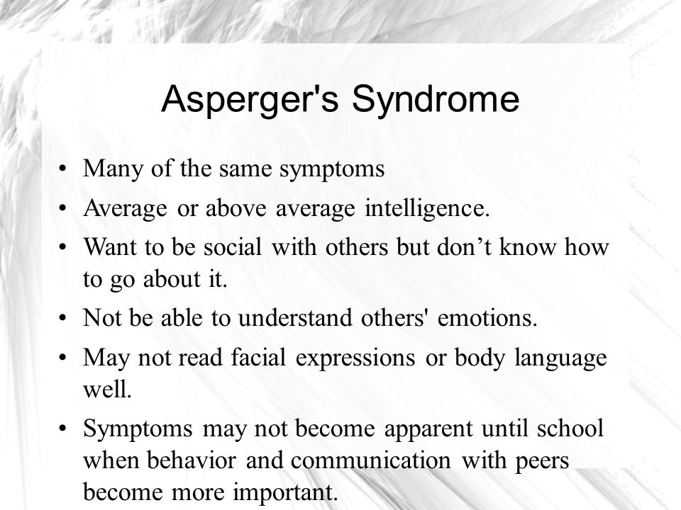 Asperger s Syndrome Many of the same symptoms