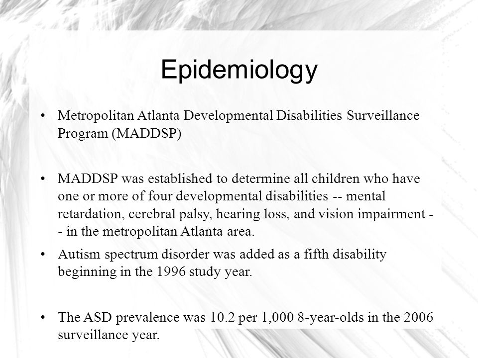 Epidemiology Metropolitan Atlanta Developmental Disabilities Surveillance Program (MADDSP)