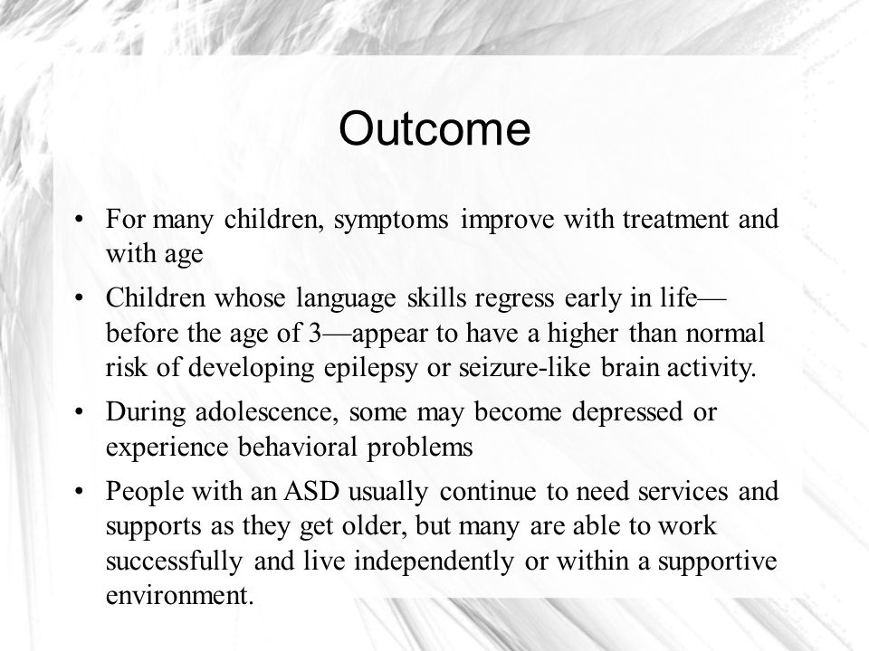 Outcome For many children, symptoms improve with treatment and with age.
