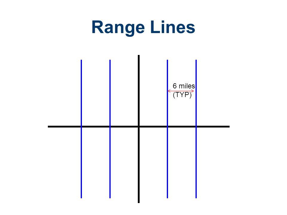 Range Lines 6 miles (TYP) Legal Descriptions
