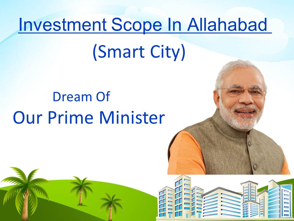 (Smart City) Investment Scope In Allahabad Dream Of Our Prime Minister