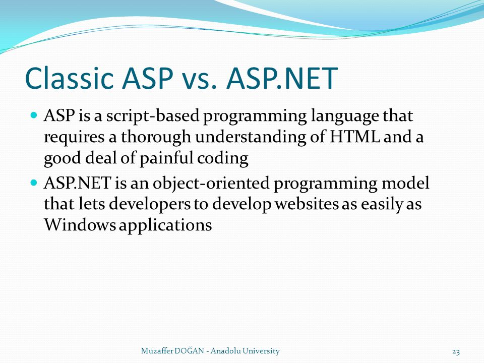 Classic ASP vs. ASP.NET ASP is a script-based programming language that requires a thorough understanding of HTML and a good deal of painful coding.