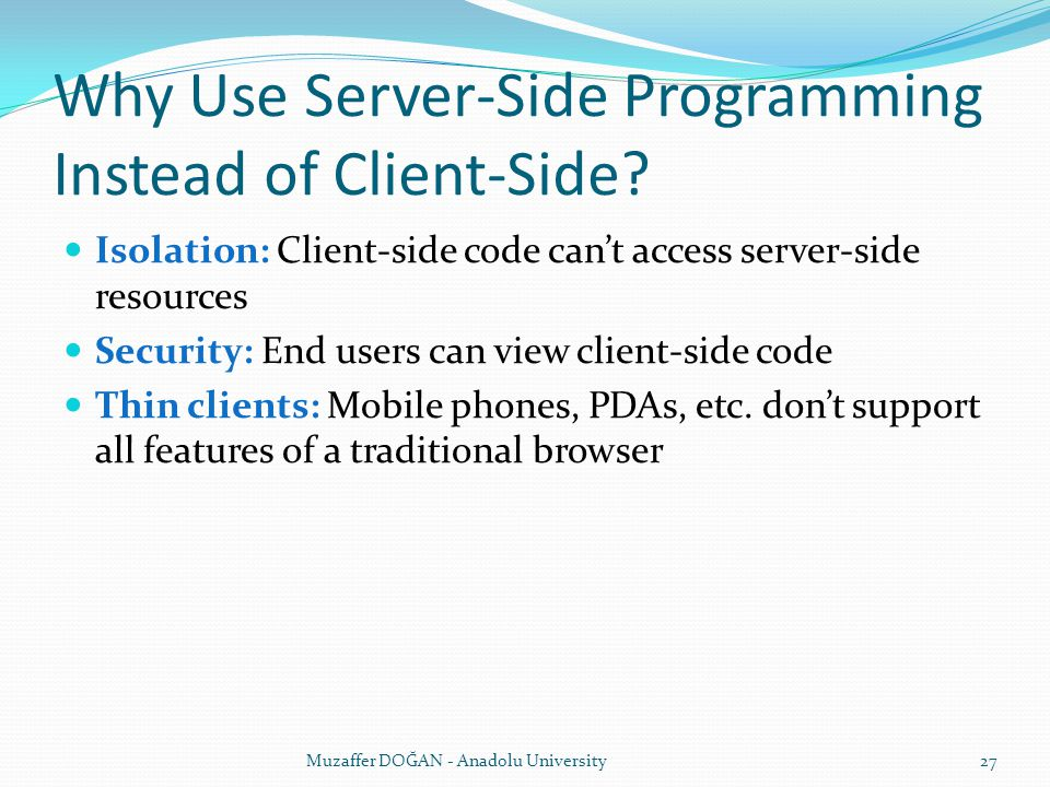 Why Use Server-Side Programming Instead of Client-Side