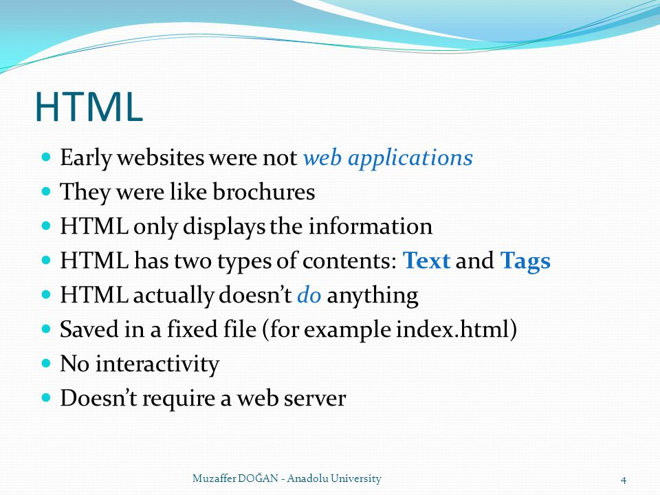 HTML Early websites were not web applications They were like brochures