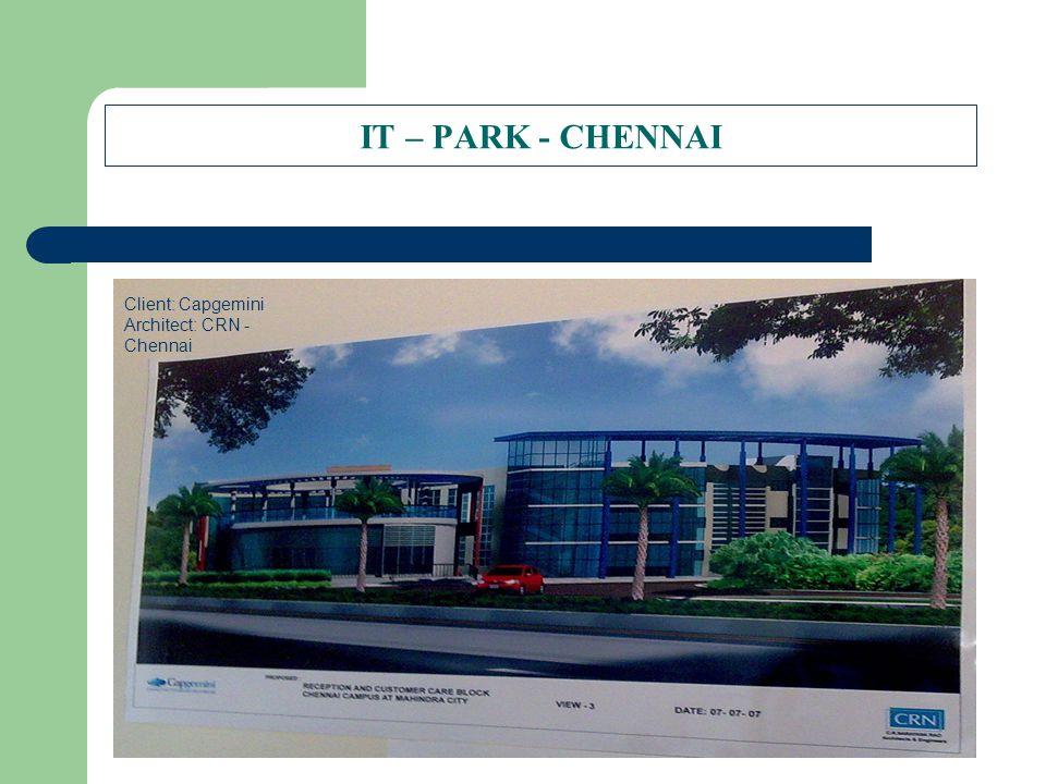 IT – PARK - CHENNAI Client: Capgemini Architect: CRN - Chennai