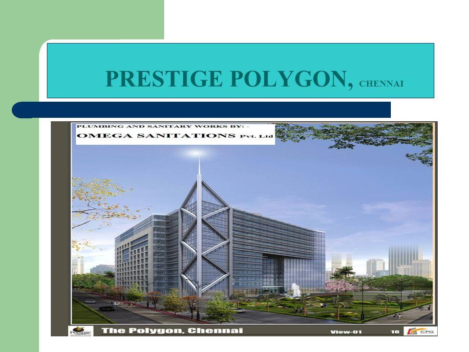 PRESTIGE POLYGON, CHENNAI